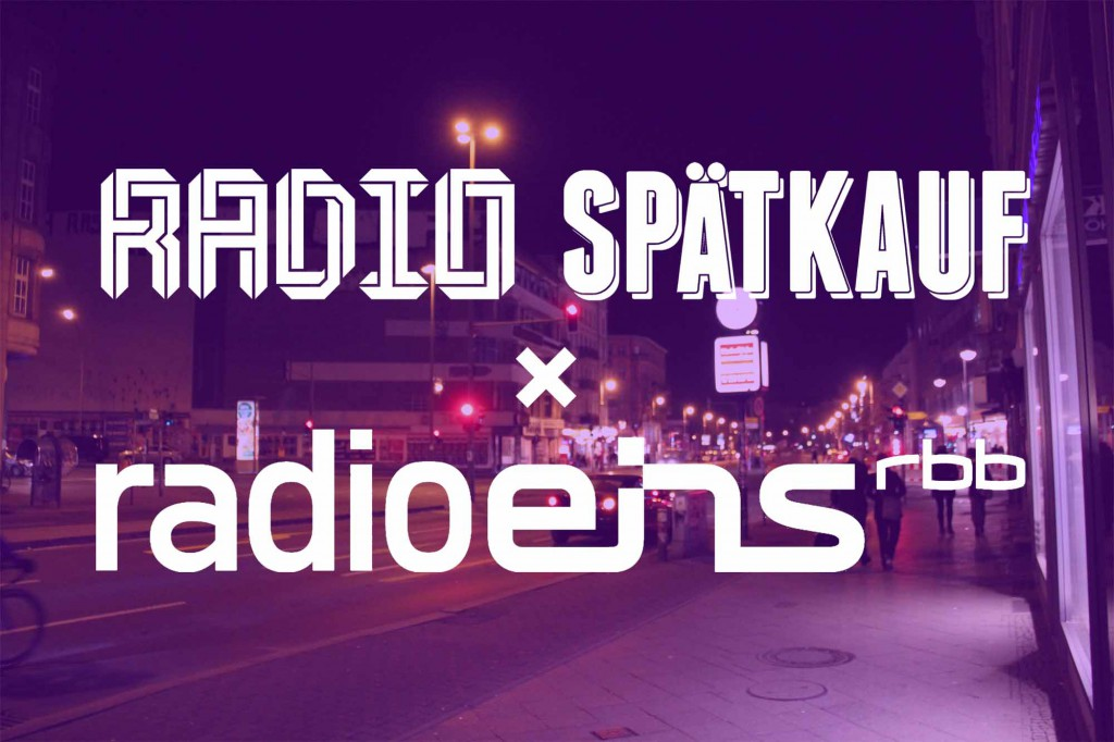 Radio Spaetkauf RadioEins Berlin Podcast